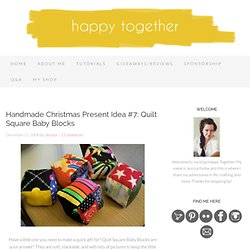 Handmade Christmas Present Idea #7: Quilt Square Baby Blocks