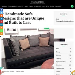 7 Handmade Sofa Designs that are Unique and Built to Last
