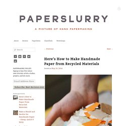 Here's How To Make Handmade Paper From Recycled Materials