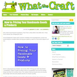 How to: Pricing Your Handmade Goods & Products