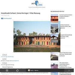 Handmade School / Anna Heringer & Eike Roswag