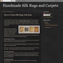 Handmade Silk Rugs and Carpets: How to Clean Silk Rugs with Ease