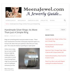 Handmade Silver Rings: Its More Than Just A Simple Ring
