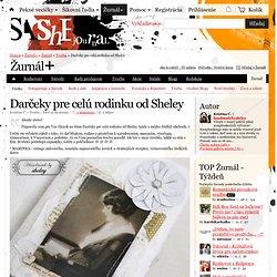 Darčeky pre celú rodinku od Sheley / handmadebysheley » SAShE.sk - slovenský handmade dizajn
