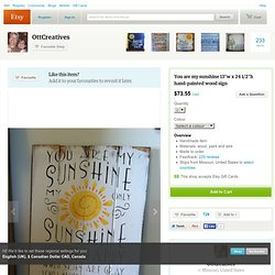 You are my sunshine 13w x 24 1/2h handpainted wood par OttCreatives