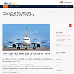 your hands over Cheap Airline Tickets