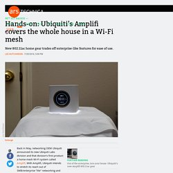 Hands-on: Ubiquiti's Amplifi covers the whole house in a Wi-Fi mesh