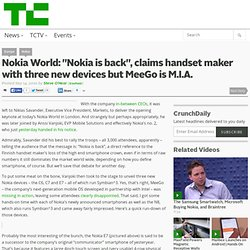 "Nokia World: ""Nokia is back"", claims handset maker with three new devices but MeeGo is M.I.A."