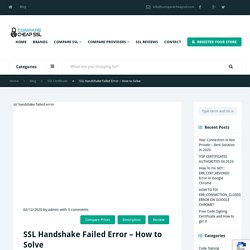 SSL Handshake Failed Error - How to Solve this Error?