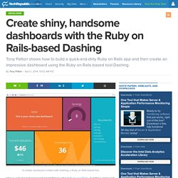 Create shiny, handsome dashboards with the Ruby on Rails-based Dashing