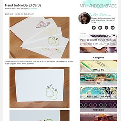 Mr. Handsomeface Blog & Hand Embroidered Cards