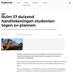NEW URL because of site upgrade Ruim 37 duizend handtekeningen studenten tegen ov-plannen – Trajectum