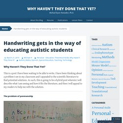 Handwriting gets in the way of educating autistic students