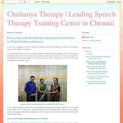 Chaitanya Therapy - How to Join with Best Handwriting Improvement Classes for Your Children in Chennai?
