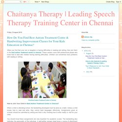 How Do You Find Best Autism Treatment Centre & Handwriting Improvement Classes for Your Kids Education in Chennai?