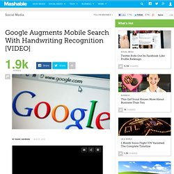 Google Augments Mobile Search With Handwriting Recognition [VIDEO]
