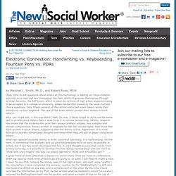 THE NEW SOCIAL WORKER Online - The Social Work Careers Magazine for Students and Recent Graduates - Articles, Jobs, & More - Electronic Connection: Handwriting vs. Keyboarding, Fountain Pens vs. PDAs