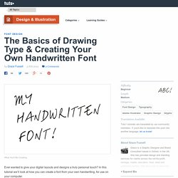 The Basics of Drawing Type & Creating Your Own Handwritten Font - Tuts+ Design & Illustration Tutorial