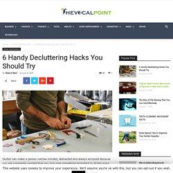 6 Handy Decluttering Hacks You Should Try