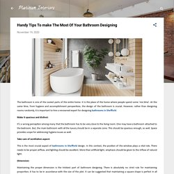Handy Tips To make The Most Of Your Bathroom Designing