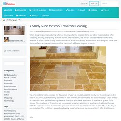 A handy Guide for stone Travertine Cleaning