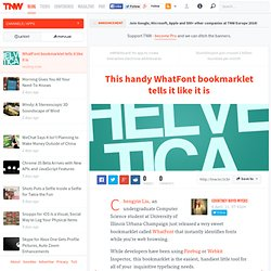 This handy WhatFont bookmarklet tells it like it is - TNW Apps