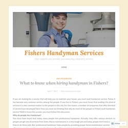 What to know when hiring handyman in Fishers?