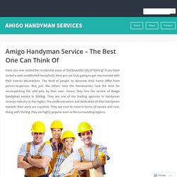 Amigo Handyman Service – The Best One Can Think Of