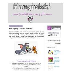 Hangielski: Tom & Jerry - zabawa ruchowa