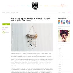Home Decor – DIY Ideas – Hanging Driftwood Workout Tracker