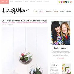 Hanging Planter (made with plastic fishbowls!) – A Beautiful Mess