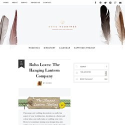 Boho Loves: The Hanging Lantern Company - Boho Weddings™ For the Boho Luxe Bride