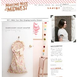 Make Your Own Hanging Laundry Hamper - Making Nice in the Midwest