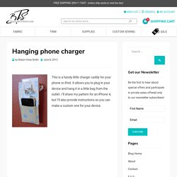 Hanging phone charger - Best Fabric Store Blog