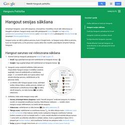 Hangoutsesijas sākšana - Hangouts Palīdzība