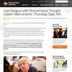 Live Hangout with Shared Value Thought Leader Mark Kramer: Thursday, Sept. 4th