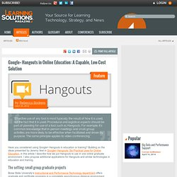 Google+ Hangouts in Online Education: A Capable, Low-Cost Solution by Rebecca Bodrero