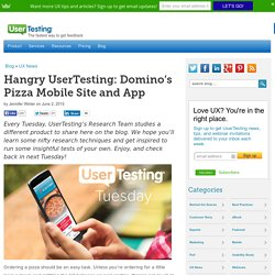 Hangry UserTesting: Domino's Pizza Mobile Site and App