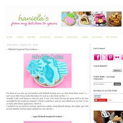 Haniela's: ~ Mehndi Inspired Tea Cookies ~