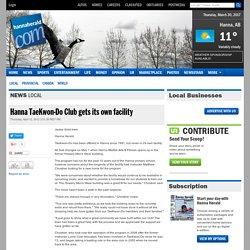 Hanna TaeKwon-Do Club gets its own facility - Hanna Herald - Alberta, CA