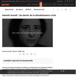 Hannah Arendt - Du devoir de la désobéissance civile