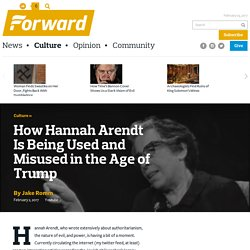 How Hannah Arendt Is Being Used And Misused In The Age Of Trump - Culture
