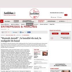 """""""Hannah Arendt"""" : la banalité du mal, la malignité du banal"""