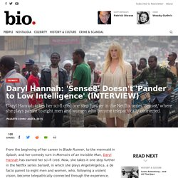 Daryl Hannah: 'Sense8' Doesn't 'Pander to Low Intelligence' (INTERVIEW)
