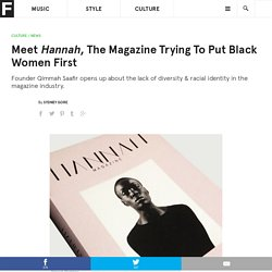 Meet Hannah, The Magazine Trying To Put Black Women First