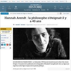 Hannah Arendt : la philosophe s'éteignait il y a 40 ans
