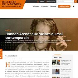 Hannah Arendt aux racines du mal contemporain