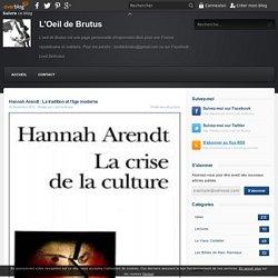 Hannah Arendt : La tradition et l'âge moderne