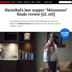 """Hannibal's last supper """"Mizumono"""" finale review [s2, e13]"""