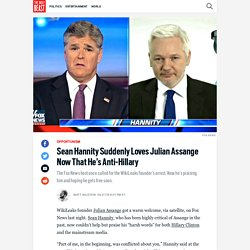 Sean Hannity Suddenly Loves Julian Assange Now That He's Anti-Hillary